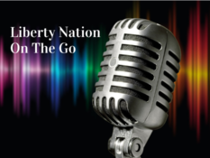 Liberty Nation On The Go: Listen to Today's Top News 03.08.21