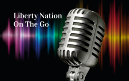Liberty Nation On The Go: Listen to Today's Top News 8.18.19