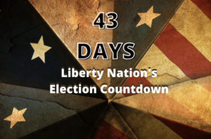Liberty Nation's Election Countdown: 43 Days To Go