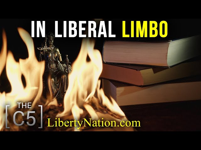 In Liberal Limbo – Conservative Five TV