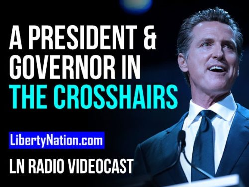 A President and Governor in the Crosshairs - LN Radio Videocast