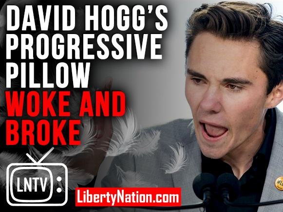 David Hogg's Progressive Pillow – Woke and Broke? - LNTV - WATCH NOW!