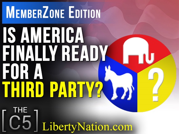 Is America Finally Ready for a Third Party? – C5 – MemberZone Edition