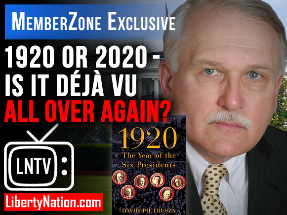 1920 or 2020 - Is it Déjà Vu All Over Again? – LNTV – MemberZone Edition