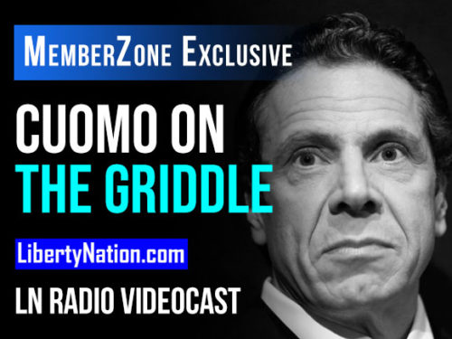 Cuomo on the Griddle - LN Radio Videocast - MemberZone