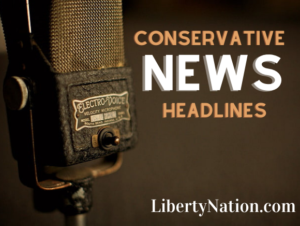 Listen Now Tue. March 13 – Top Conservative News Headlines