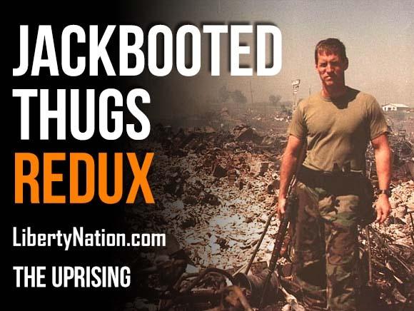 The Uprising Podcast: Jackbooted Thugs Redux