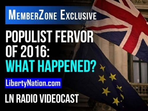 Populist Fervor of 2016: What Happened? - LN Radio Videocast - MemberZone Exclusive