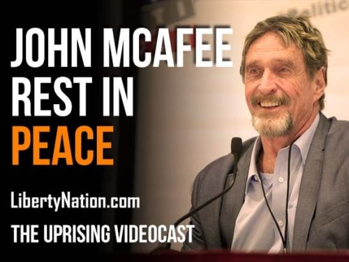 John McAfee Rest in Peace - The Uprising Videocast