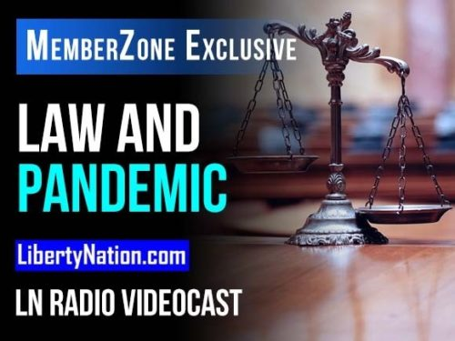 Law and Pandemic - LN Radio Videocast - MemberZone Exclusive