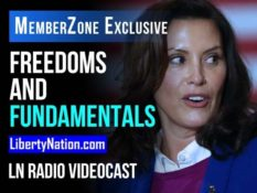 Talking Liberty - Freedoms and Fundamentals – LN Radio Videocast - MemberZone Exclusive