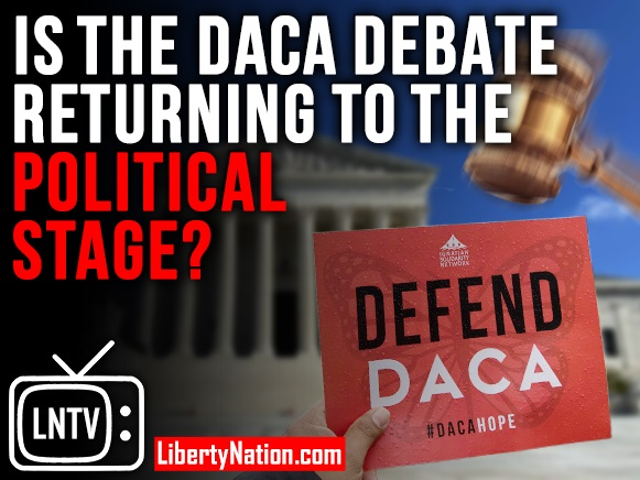 Is the DACA Debate Returning to the Political Stage? – LNTV