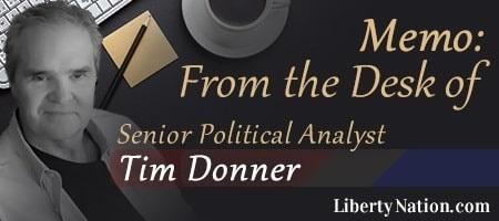 New banner Memo - From the Desk of Senior Political Analyst Tim Donner 1