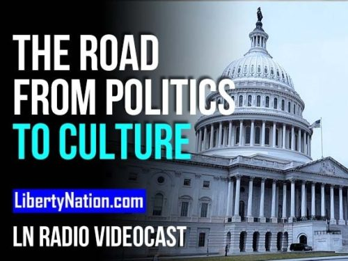 The Road from Politics to Culture - LN Radio Videocast